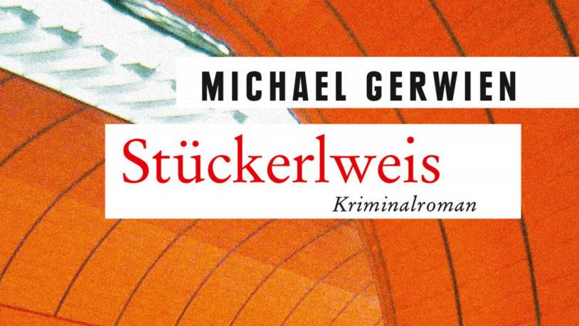 """Kriminalroman """"Stückerlweis"""" von Michael Gerwien aus dem Gmeiner Verlag"""