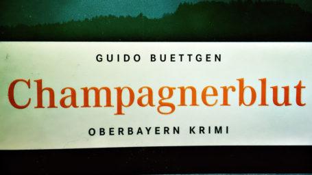 Champagnerblut, der Oberbayern-Debüt-Krimi von Guido Buettgen aus dem Hause Emons